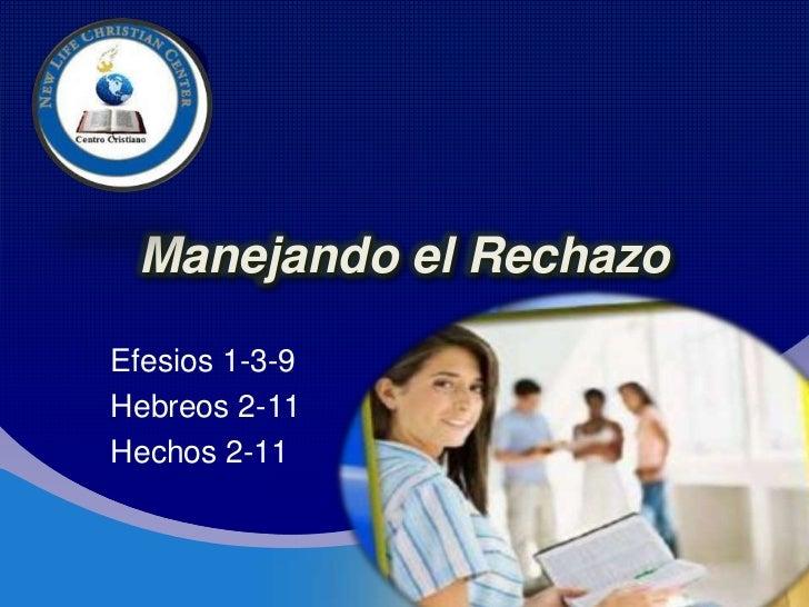 CompanyLOGO     Manejando el Rechazo  Efesios 1-3-9  Hebreos 2-11  Hechos 2-11
