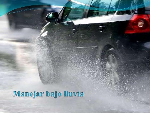 """Conducir bajo la lluvia no es fácil. El asfaltose pone resbaladizo, el agua se junta en lascunetas y cordones y el """"efecto..."""