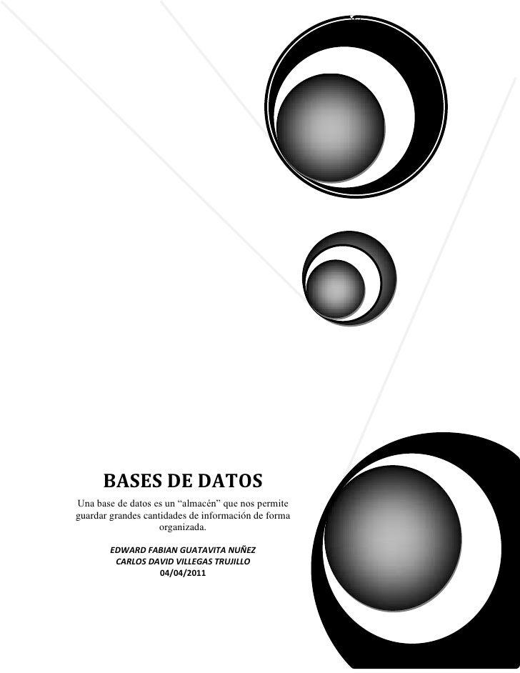 """BASES DE DATOSUna base de datos es un """"almacén"""" que nos permiteguardar grandes cantidades de información de forma         ..."""