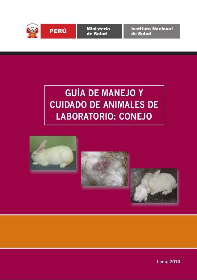 PERÚ  Ministerio de Salud  Instituto Nacional de Salud  GUÍA DE MANEJO Y CUIDADO DE ANIMALES DE LABORATORIO: CONEJO  Lima,...