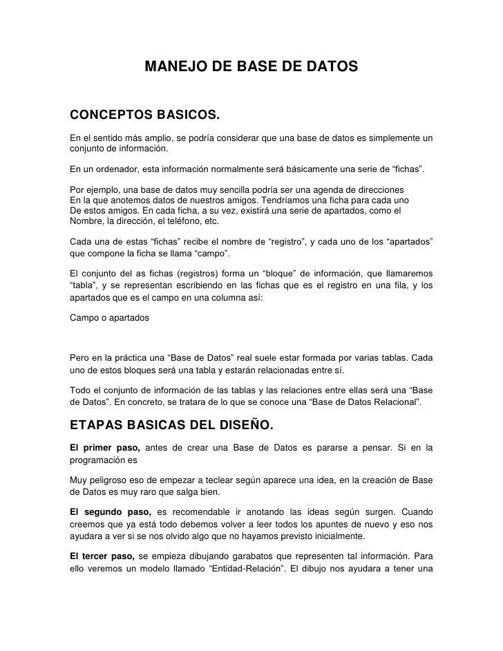 MANEJO DE BASE DE DATOSCONCEPTOS BASICOS.En el sentido más amplio, se podría considerar que una base de datos es simplemen...
