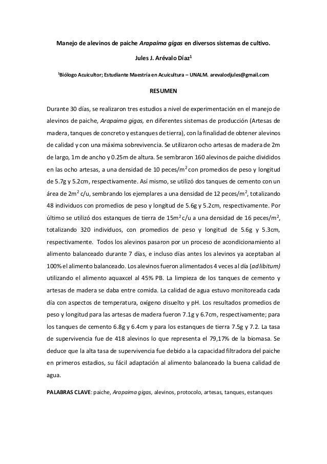 Manejo de alevinos de paiche Arapaima gigas en diversos sistemas de cultivo. Jules J. Arévalo Díaz1 1 Biólogo Acuicultor; ...