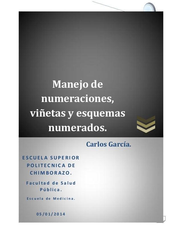 Manejo de numeraciones, viñetas y esquemas numerados.  Manejo de numeraciones, viñetas y esquemas numerados. Carlos García...