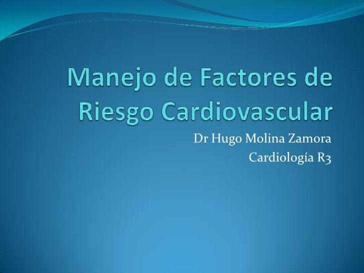 Dr Hugo Molina Zamora        Cardiología R3