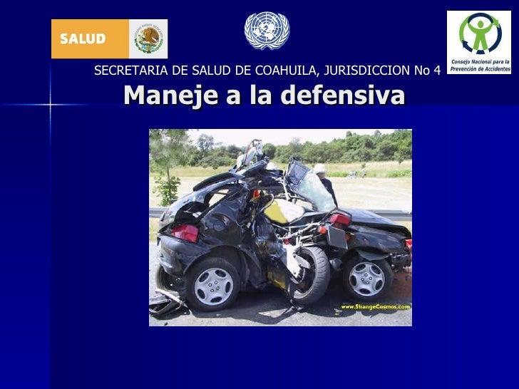 Maneje a la defensiva SECRETARIA DE SALUD DE COAHUILA, JURISDICCION No 4