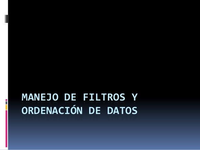 MANEJO DE FILTROS Y ORDENACIÓN DE DATOS
