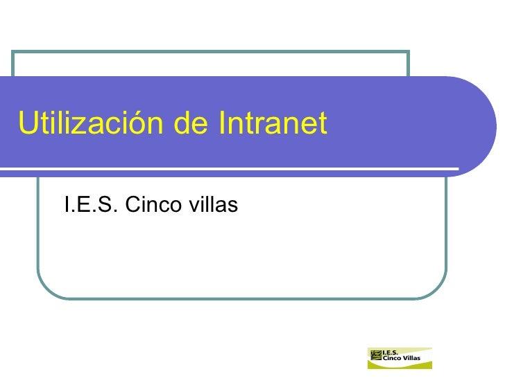 Utilización de Intranet   I.E.S. Cinco villas