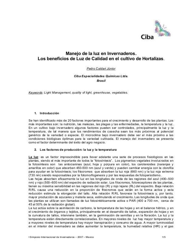 I Simposio Internacional de Invernaderos – 2007 – Mexico 1/5 Manejo de la luz en Invernaderos. Los beneficios de Luz de Ca...