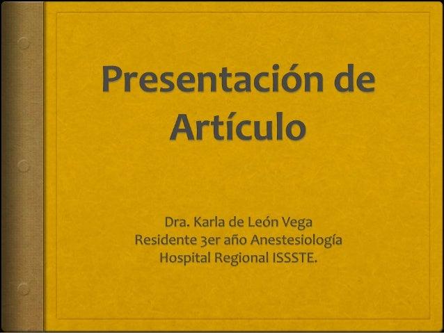 Manejo anestésico de aneurismas intracraneales  Revista Mexicana de Anestesiología.  Autor: Dr. José J. Jaramillo-Magaña...