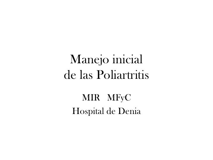 Manejo inicial de las Poliartritis   MIR MFyC  Hospital de Denia