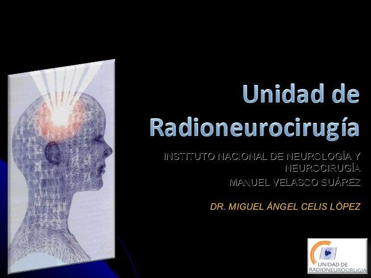 INSTITUTO NACIONAL DE NEUROLOGÍA Y                     NEUROCIRUGÍA            MANUEL VELASCO SUÁREZ        DR. MIGUEL ÁNG...