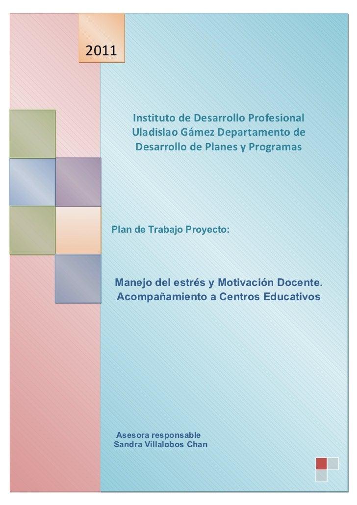 2011       Instituto de Desarrollo Profesional       Uladislao Gámez Departamento de        Desarrollo de Planes y Program...