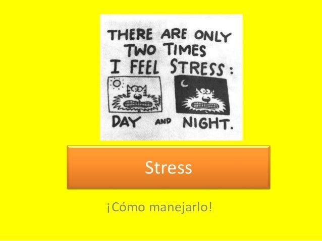 Stress ¡Cómo manejarlo!