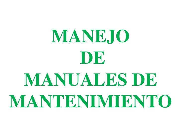 MANEJO     DE MANUALES DEMANTENIMIENTO