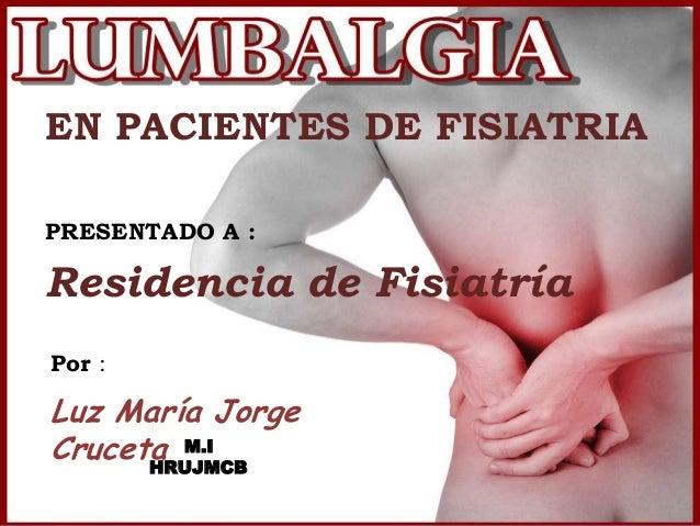 EN PACIENTES DE FISIATRIA PRESENTADO A : Residencia de Fisiatría Por : Luz María Jorge Cruceta M.I HRUJMCB