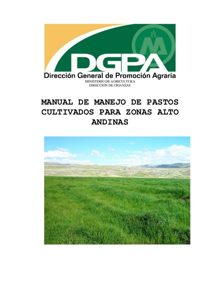 MINISTERIO DE AGRICULTURA          DIRECCIÓN DE CRIANZASMANUAL DE MANEJO DE PASTOSCULTIVADOS PARA ZONAS ALTO         ANDINAS