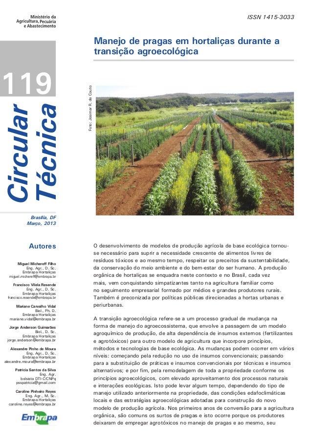 ISSN 1415-3033Manejo de pragas em hortaliças durante atransição agroecológicaCircularTécnicaBrasília, DFMarço, 2013Autores...