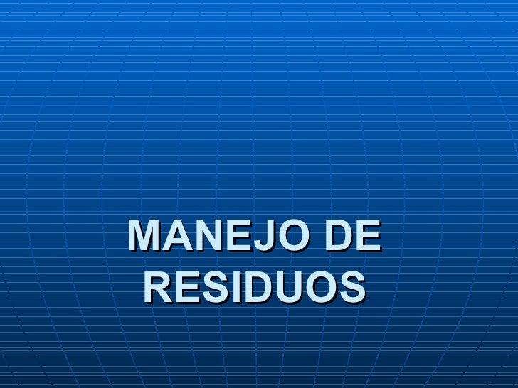 MANEJO DERESIDUOS