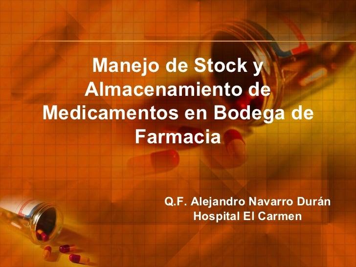 Manejo de Stock y Almacenamiento de Medicamentos en Bodega de Farmacia Q.F. Alejandro Navarro Durán Hospital El Carmen