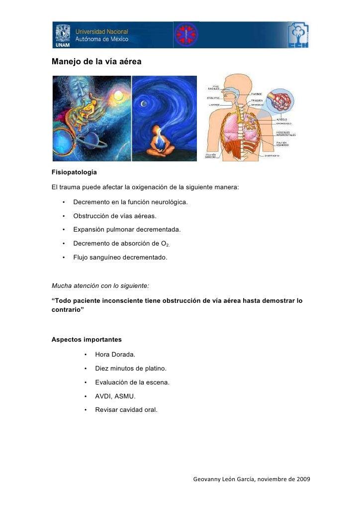 Manejo de la vía aérea     Fisiopatología  El trauma puede afectar la oxigenación de la siguiente manera:     •   Decremen...