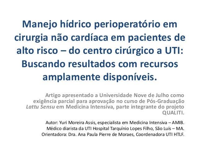 Manejo hídrico perioperatório em cirurgia não cardíaca em pacientes de alto risco – do centro cirúrgico a UTI: Buscando re...