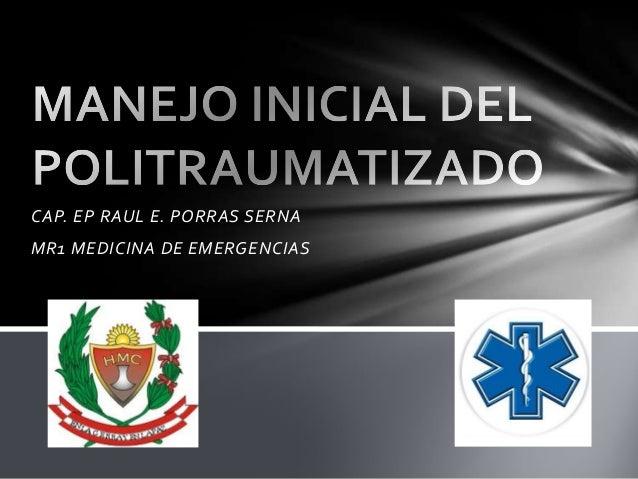 CAP. EP RAUL E. PORRAS SERNAMR1 MEDICINA DE EMERGENCIAS