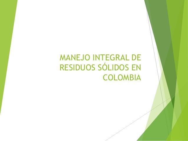 MANEJO INTEGRAL DE RESIDUOS SÓLIDOS EN COLOMBIA