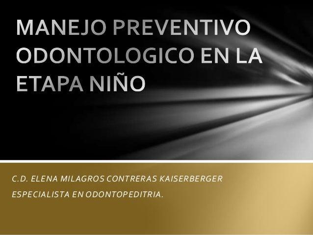 C.D. ELENA MILAGROS CONTRERAS KAISERBERGER ESPECIALISTA EN ODONTOPEDITRIA.