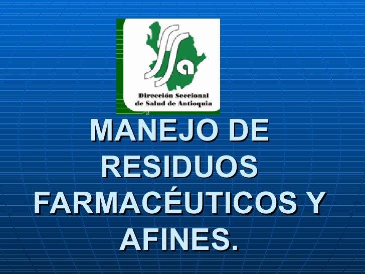 MANEJO DE RESIDUOS FARMACÉUTICOS Y AFINES.