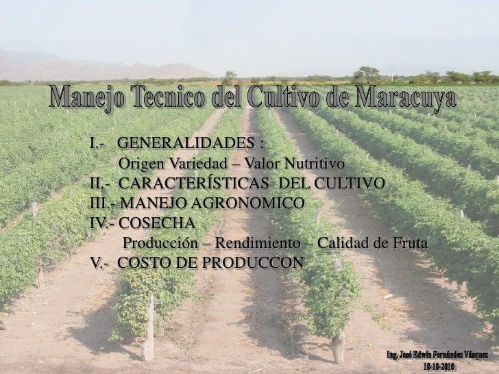 I.- GENERALIDADES :       Origen Variedad – Valor Nutritivo II.- CARACTERÍSTICAS DEL CULTIVO III.- MANEJO AGRONOMICO IV.- ...