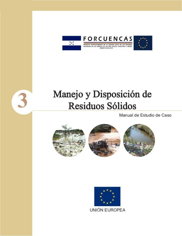 3   Manejo y Disposición de      Residuos Sólidos                      Manual de Estudio de Caso            UNIÓN EUROPEA