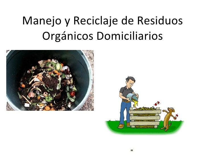 Manejo y reciclaje de residuos orgánicos domiciliarios