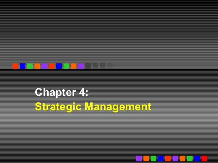 Chapter 4: Strategic Management