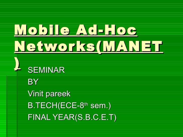 Mobile Ad-Hoc Networks(MANET) SEMINAR  BY  Vinit pareek B.TECH(ECE-8 th  sem.) FINAL YEAR(S.B.C.E.T)