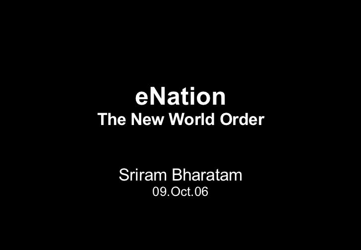 eNation The New World Order Sriram Bharatam 09.Oct.06