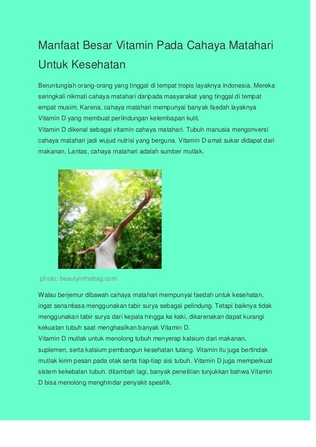 Manfaat Besar Vitamin Pada Cahaya Matahari Untuk Kesehatan Beruntunglah orang-orang yang tinggal di tempat tropis layaknya...