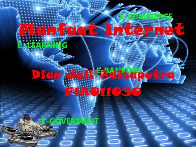 Manfaat Internet Dian Juli Adisaputra F1A011030