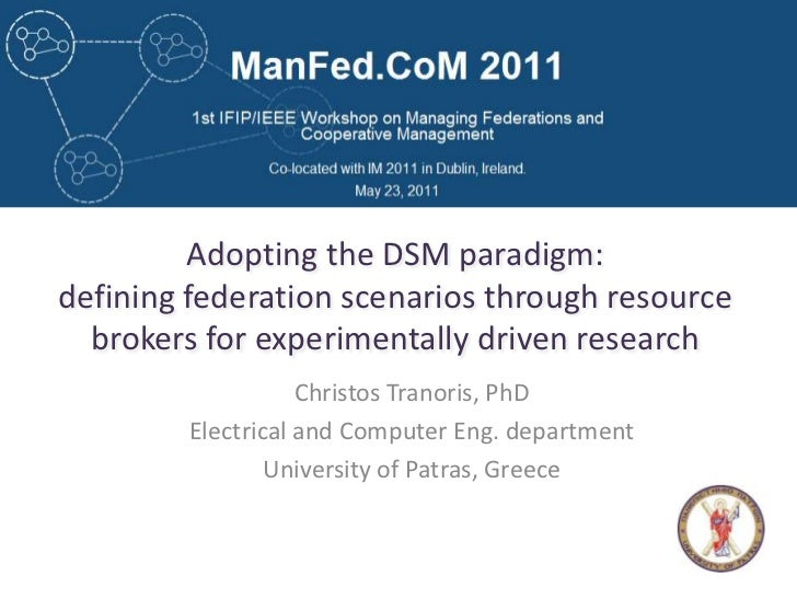 Adopting the DSM paradigm: defining federation scenarios through resource brokers for experimentally driven research <br /...