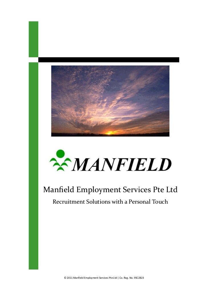 Manfield Employment Services Pte Ltd  Recruitment Solutions with a Personal Touch      © 2011 Manfield Employment Services...