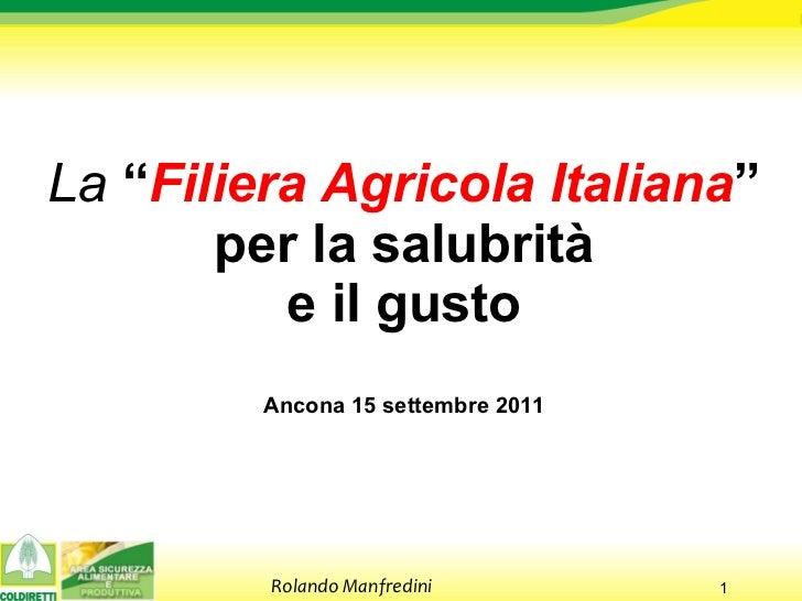 La filiera agricola italiana: per la salubrità e il gusto - Dott. Rolando Manfredini