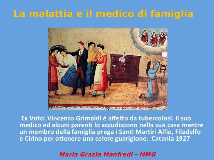 La malattia e il medico di famiglia         Ex Voto: Vincenzo Grimaldi é affe5o da tubercolosi. Il su...