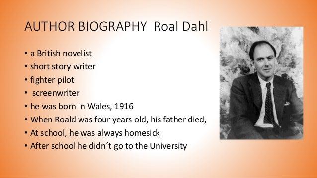 roald dahl brief biography Brief biography that describes the life and work of british author roald dahl author: bingham, jane.