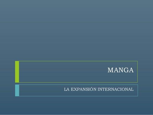 MANGA LA EXPANSIÓN INTERNACIONAL