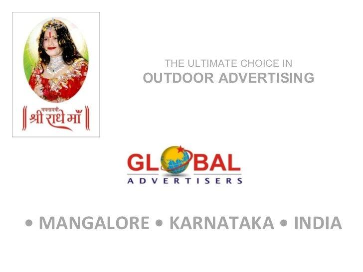 •  MANGALORE • KARNATAKA • INDIA THE ULTIMATE CHOICE IN  OUTDOOR ADVERTISING