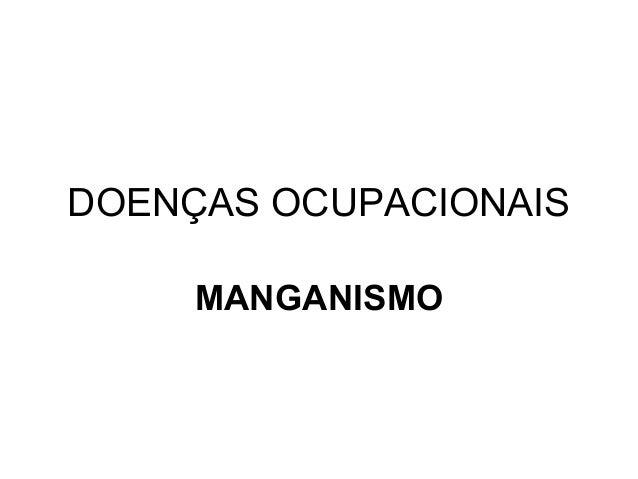 DOENÇAS OCUPACIONAIS     MANGANISMO