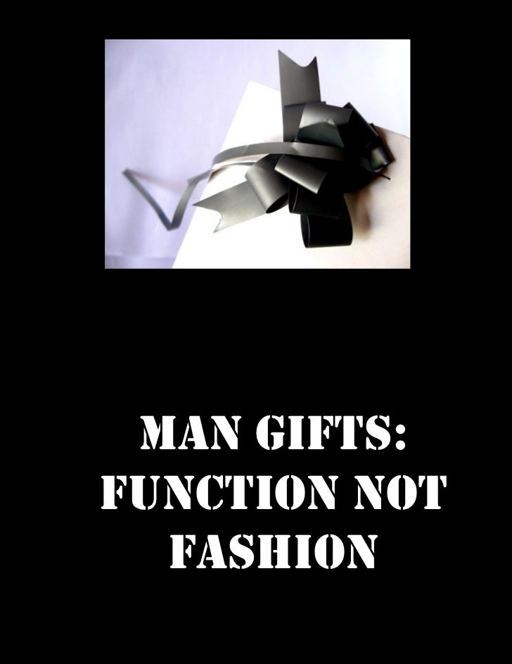 Man Gifts:Function not  Fashion