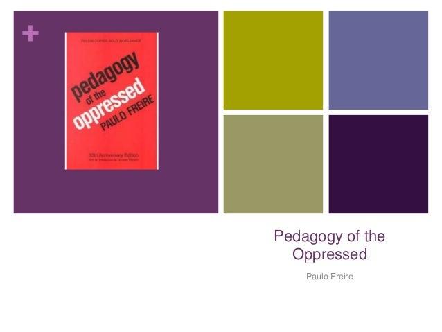 +    Pedagogy of the      Oppressed        Paulo Freire