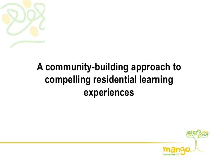A community-building approach to compelling residential learning experiences<br />