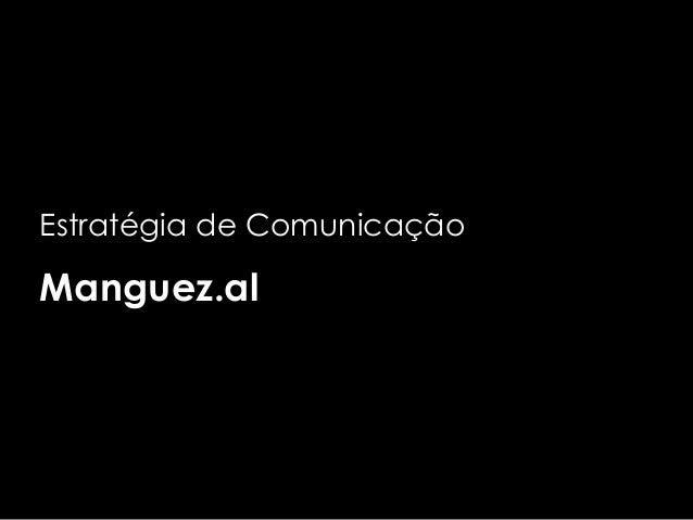 Estratégia de Comunicação Manguez.al