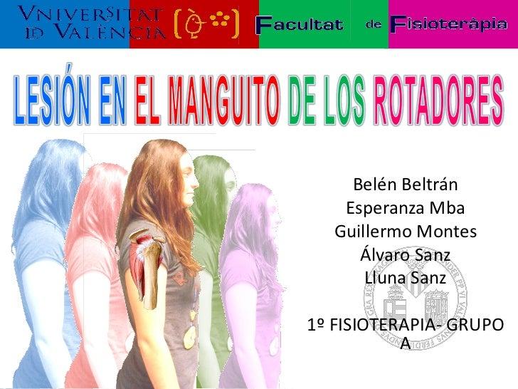 Belén Beltrán    Esperanza Mba   Guillermo Montes      Álvaro Sanz       Lluna Sanz1º FISIOTERAPIA- GRUPO           A